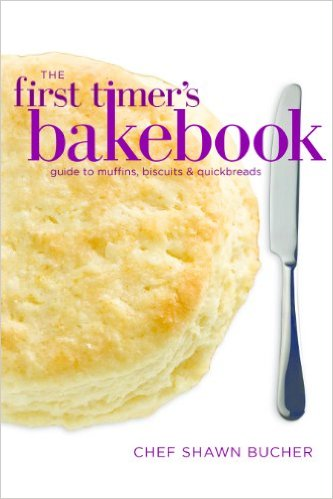 The First Timer's Guide to Muffins, Biscuits and Quickbreads