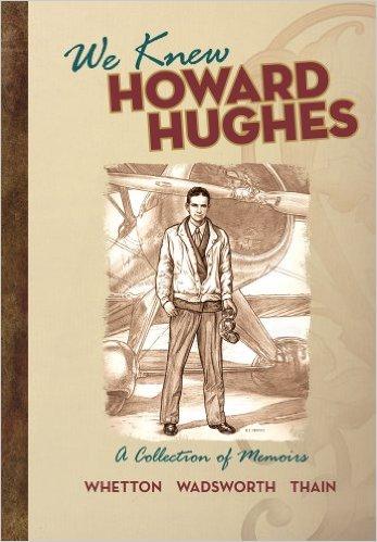 We Knew Howard Hughes